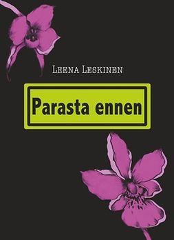 Leskinen, Leena - Parasta ennen, ebook