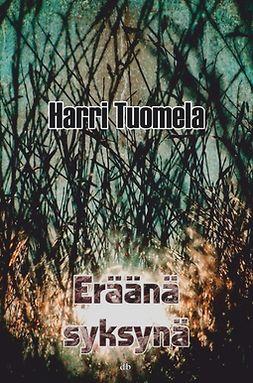 Tuomela, Harri - Eräänä syksynä, ebook