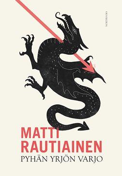 Rautiainen, Matti - Pyhän Yrjön varjo, ebook