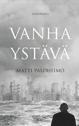 Paloheimo, Matti - Vanha ystävä, e-kirja