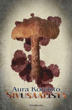 Koivisto, Aura - Sivusaalista, ebook