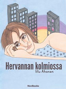 Ahonen, Iitu - Hervannan kolmiossa, ebook