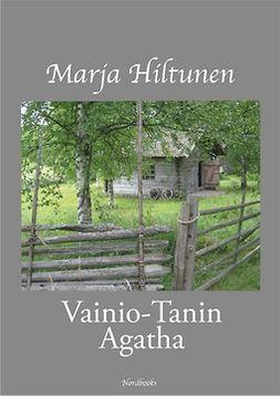 Hiltunen, Marja - Vainio-Tanin Agatha, ebook