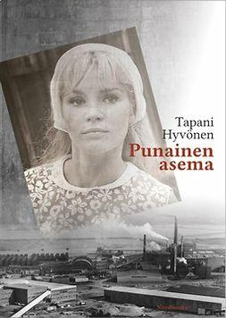 Hyvönen, Tapani - Punainen asema, ebook