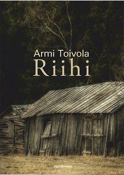 Toivola, Armi - Riihi, ebook