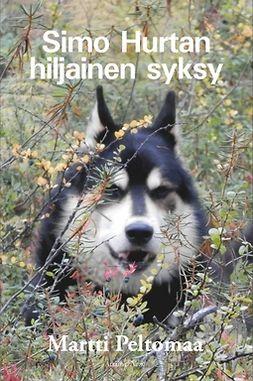 Peltomaa, Martti - Simo Hurtan hiljainen syksy, e-kirja