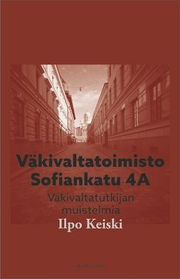 Keiski, Ilpo - Väkivaltatoimisto Sofiankatu 4A, e-kirja