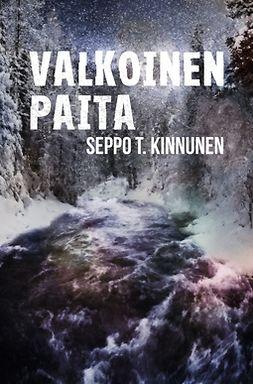 Kinnunen, Seppo T. - Valkoinen paita, ebook