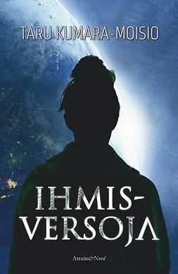 Kumara-Moisio, Taru - Ihmisversoja, ebook