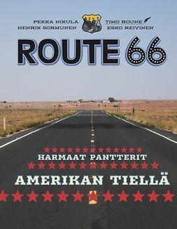 Roune, Timo - Route 66: Harmaat pantterit Amerikan tiellä, e-kirja