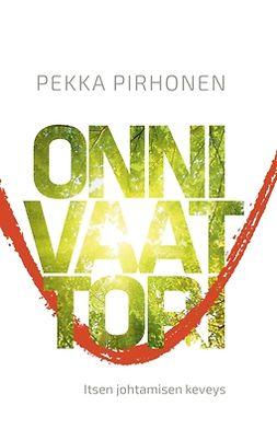 Pirhonen, Pekka - Onnivaattori: Itsen johtamisen keveys, e-kirja