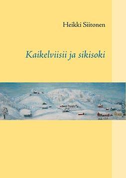 Siitonen, Heikki - Kaikelviisii ja sikisoki, e-kirja