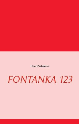 Sakomaa, Henri - FONTANKA 123, e-kirja