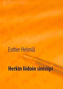 Helmiä, Esther - Herkin liidoin sinisiipi: Runoja, e-kirja