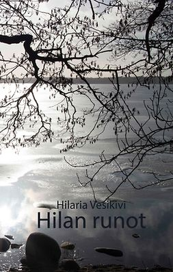 Vesikivi, Hilaria - Hilan runot, e-bok