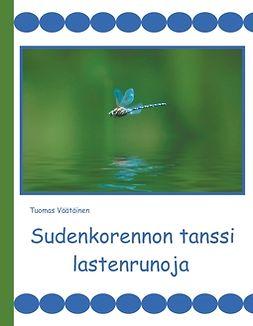 Väätäinen, Tuomas - Sudenkorennon tanssi: lastenrunoja, e-bok