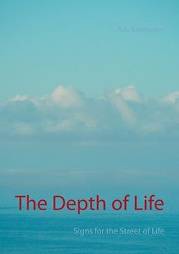 Karmanen, R.A. - The Depth of Life: Signs for the Street of Life, ebook