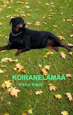 Kärki, Viktor - Koiranelämää, e-kirja