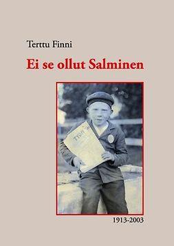 Finni, Terttu - Ei se ollut Salminen: 1913-2003, e-kirja