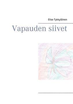 Tykkyläinen, Elise - Vapauden siivet, ebook
