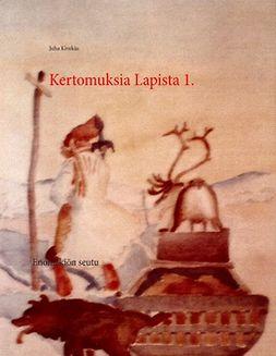 Kivekäs, Juha - Kertomuksia Lapista 1.: Enontekiön seutu, e-kirja