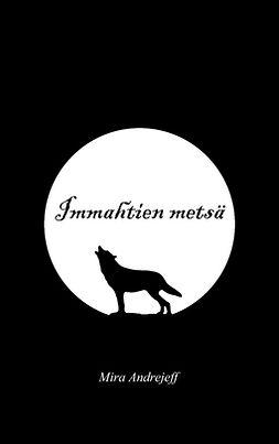 Andrejeff, Mira - Immahtien metsä, e-kirja