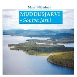 Nieminen, Mauri - Muddusjärvi - Sopiva järvi, e-kirja