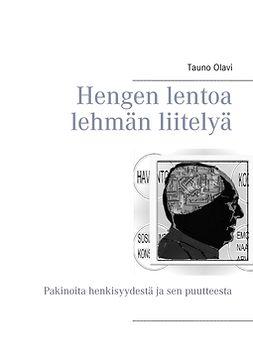 Olavi, Tauno - Hengen lentoa lehmän liitelyä: Pakinoita henkisyydestä ja sen puutteesta, e-kirja