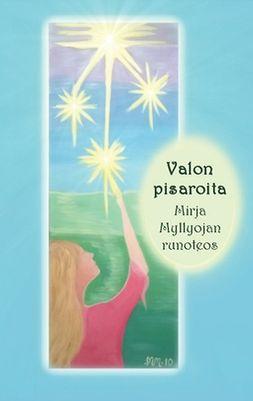 Myllyoja, Mirja - Valon pisaroita: Mirja Myllyojan runoteos, e-kirja