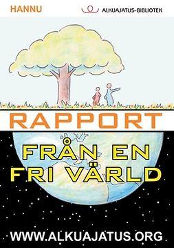 Hannu - Rapport från en fri värld, ebook