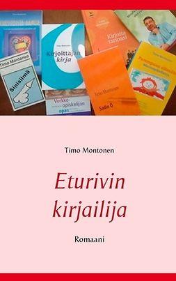 Montonen, Timo - Eturivin kirjailija: Romaani, e-kirja