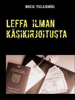 Pihlajamäki, Marja - Leffa ilman käsikirjoitusta, e-kirja