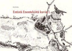 Kivekäs, Juha - Entistä Enontekiötä kuvin 1.: Taide., e-kirja