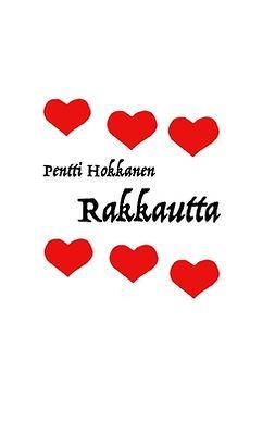 Hokkanen, Pentti - Rakkautta, ebook