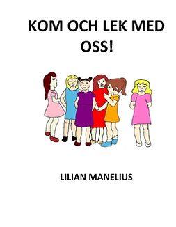 Manelius, Lilian - Kom och lek med oss!, ebook