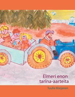Marjanen, Tuulia - Elmeri enon tarina-aarteita, ebook