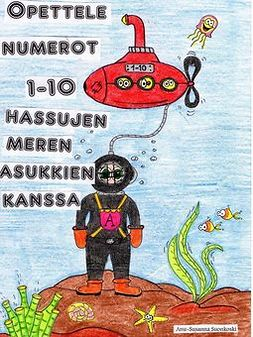 Suonkoski, Anu-Susanna - Opettele numerot 1-10 hassujen meren asukkien kanssa, ebook