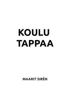Sirén, Maarit - Koulu tappaa, ebook