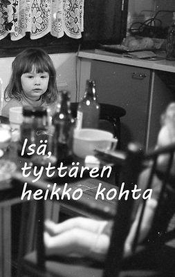 Räsänen, Tanja - Isä, tyttären heikko kohta, ebook