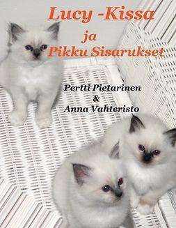 Pietarinen, Pertti - Lucy-Kissa Ja Pikku Sisarukset, e-kirja