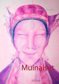 Moisala, Marjut - Muinaiset: ERA Tikatal, e-kirja