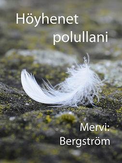 Bergström, Mervi - Höyhenet polullani, ebook