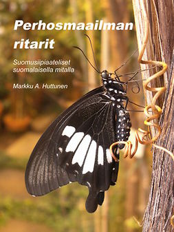 Huttunen, Markku A. - Perhosmaailman ritarit: Suomusiipiaateliset suomalaisella mitalla, e-kirja