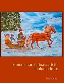 Marjanen, Tuulia - Elmeri enon tarina-aarteita: Joulun odotus, ebook
