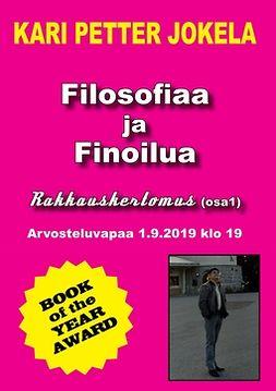Jokela, Kari Petter - Filosofiaa ja Finoilua: Rakkauskertomus (osa1), e-bok