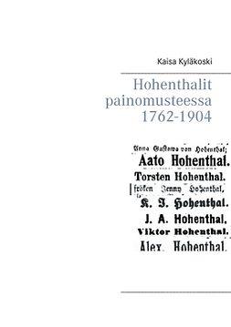 Kyläkoski, Kaisa - Hohenthalit painomusteessa 1762-1904, e-kirja