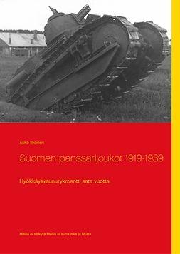 Itkonen, Asko - Suomen panssarijoukot 1919-1939: Hyökkäysvaunurykmentti sata vuotta, ebook