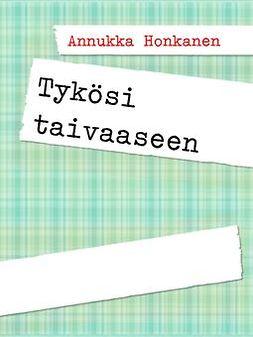 Honkanen, Annukka - Tykösi taivaaseen, e-kirja