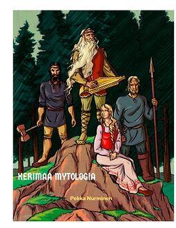Nurminen, Pekka - Kerimaa mytologia: Väinämöisen ihmeelliset seikkailut, e-kirja