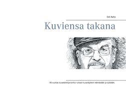 Aalto, Eeli - Kuviensa takana, e-kirja